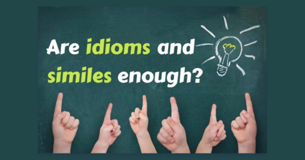 Are idioms and similes enough?