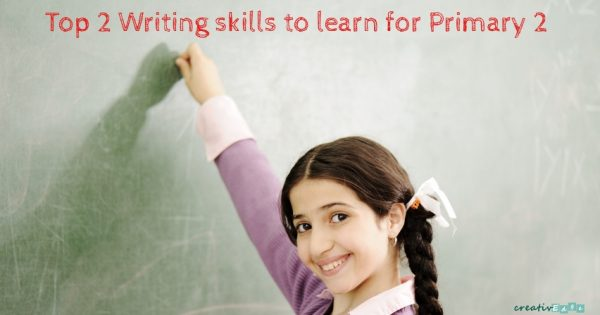 Top 2 writing skills to learn for Primary 2 English composition