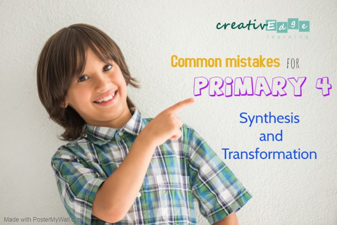 Common mistakes for Primary 4 English Synthesis and Transformation
