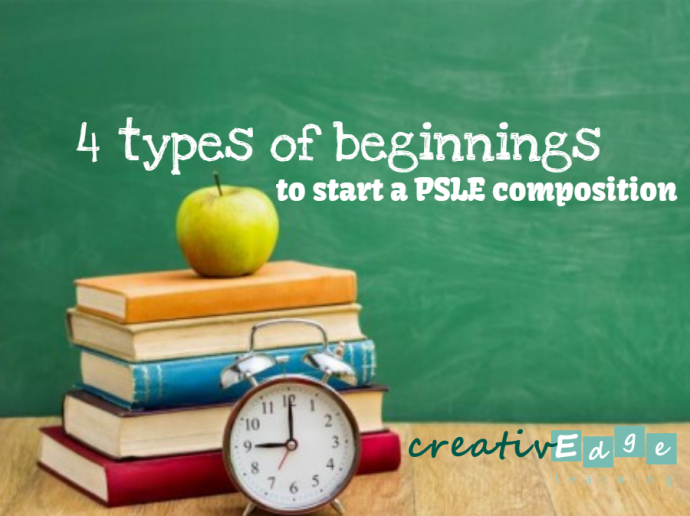 types of beginnings for psle composition